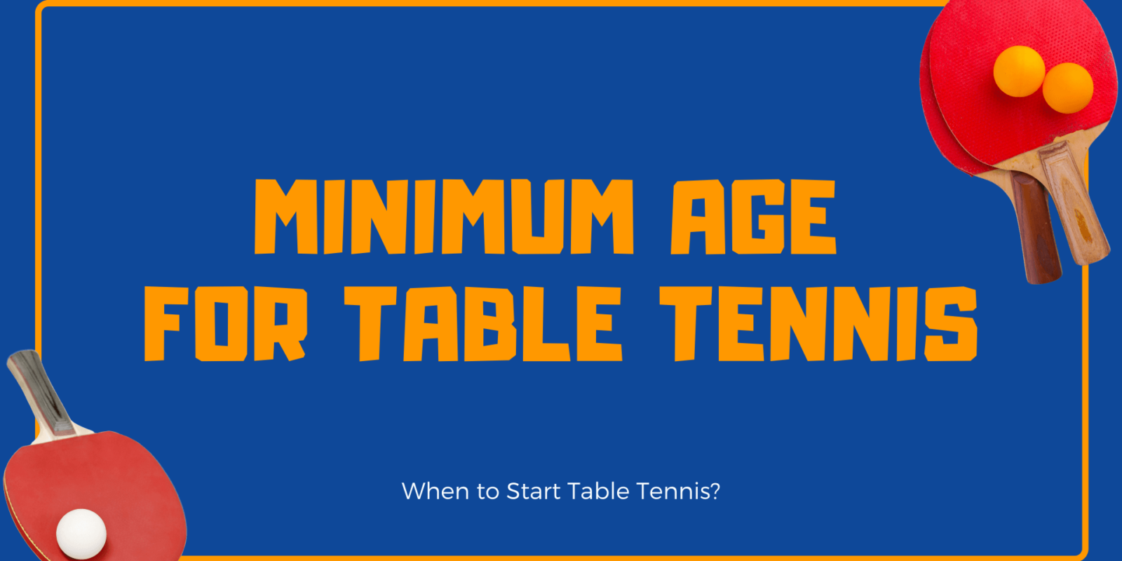 Minimum Age For Table Tennis